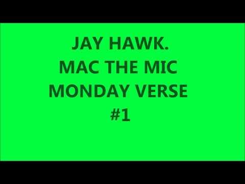 jay hawk MAC the MIC MONDAY #1