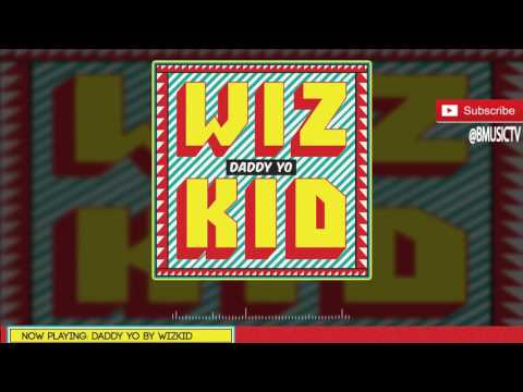 Wizkid -Daddy Yo (Audio)