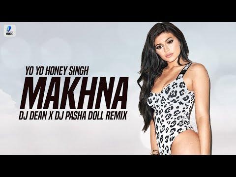 MAKHNA (Remix) | DJ Dean | DJ Pasha Doll | Yo Yo Honey Singh | Neha Kakkar | Singhsta | TDO