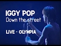 watch he video of Iggy Pop - Down on the street (Olympia)