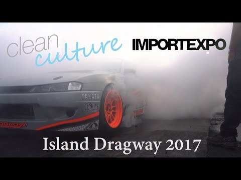 Island Dragway 2017 | Clean Culture x Import Expo | BTK Media (4K)