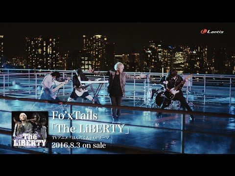 Fo'xTails / The LiBERTY - Music Clip