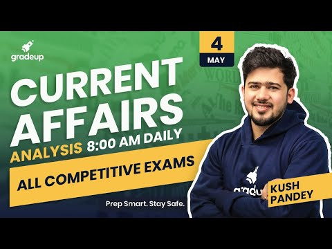 current-affairs-analysis-by-kush-pandey-for-all-exams-|-4th-may-2020-|-gradeup