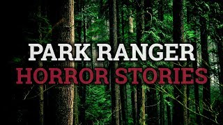 4 Scary & Strange Park Ranger Stories (Vol. 10)