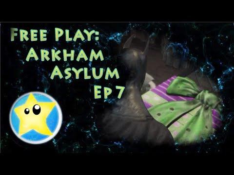 Free Play: Arkham Asylum Ep 7