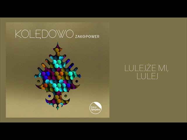 Zakopower - Lulejże mi, lulej (Official Audio)