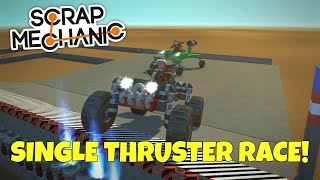 EPIC SINGLE THRUSTER RACE! - Scrap Mechanic Multiplayer Gameplay - EP 186