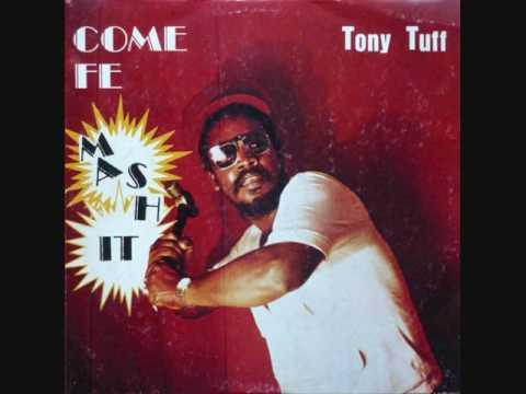 Tony Tuff - Come Fe Mash It - 1983 (Full)
