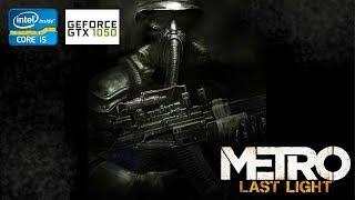 Metro Last Light Redux | GTX 1050 2GB + i5-2310 + 12GB RAM