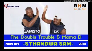 The Double Trouble Sthandwa Sam ft Mama D