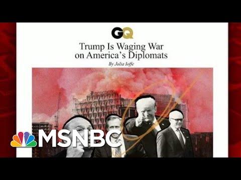 President Donald Trump Wages War On America's Diplomats | Morning Joe | MSNBC