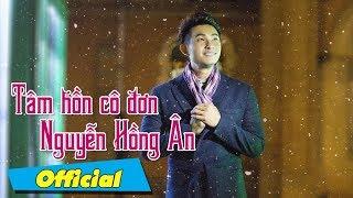 Tâm Hồn Cô Đơn - Nguyễn Hồng Ân