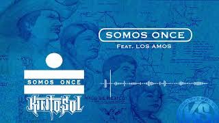 Kinto Sol - Somos Once Ft. Los Amos [AUDIO]