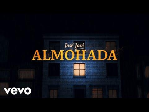 José José - Almohada (Revisitado [Lyric Video])