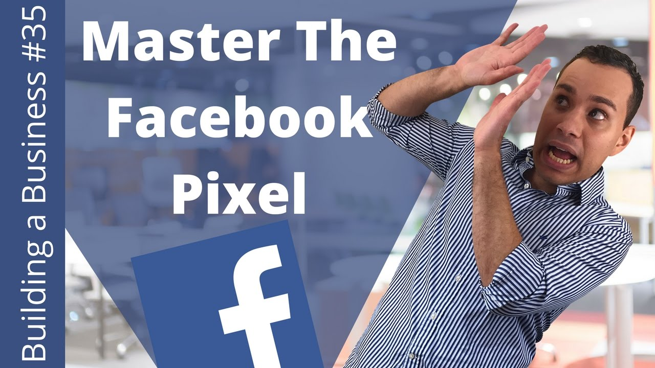 Facebook Tracking Pixel Tutorial - Building an Online Business Ep. 35