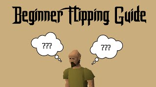 [OSRS] HOW TO SUCCEED AT FLIPPING IN RUNESCAPE!! - A Beginner Flipping Guide [2016]