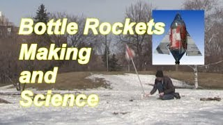 Bottle Rocket - How it Works/How to Make