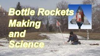 Bottle Rocket - How it Works/How to Make