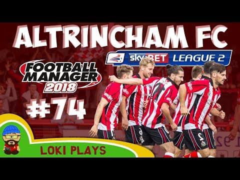 FM18 - Altrincham FC - EP74 -  League 2 - Football Manager 2018