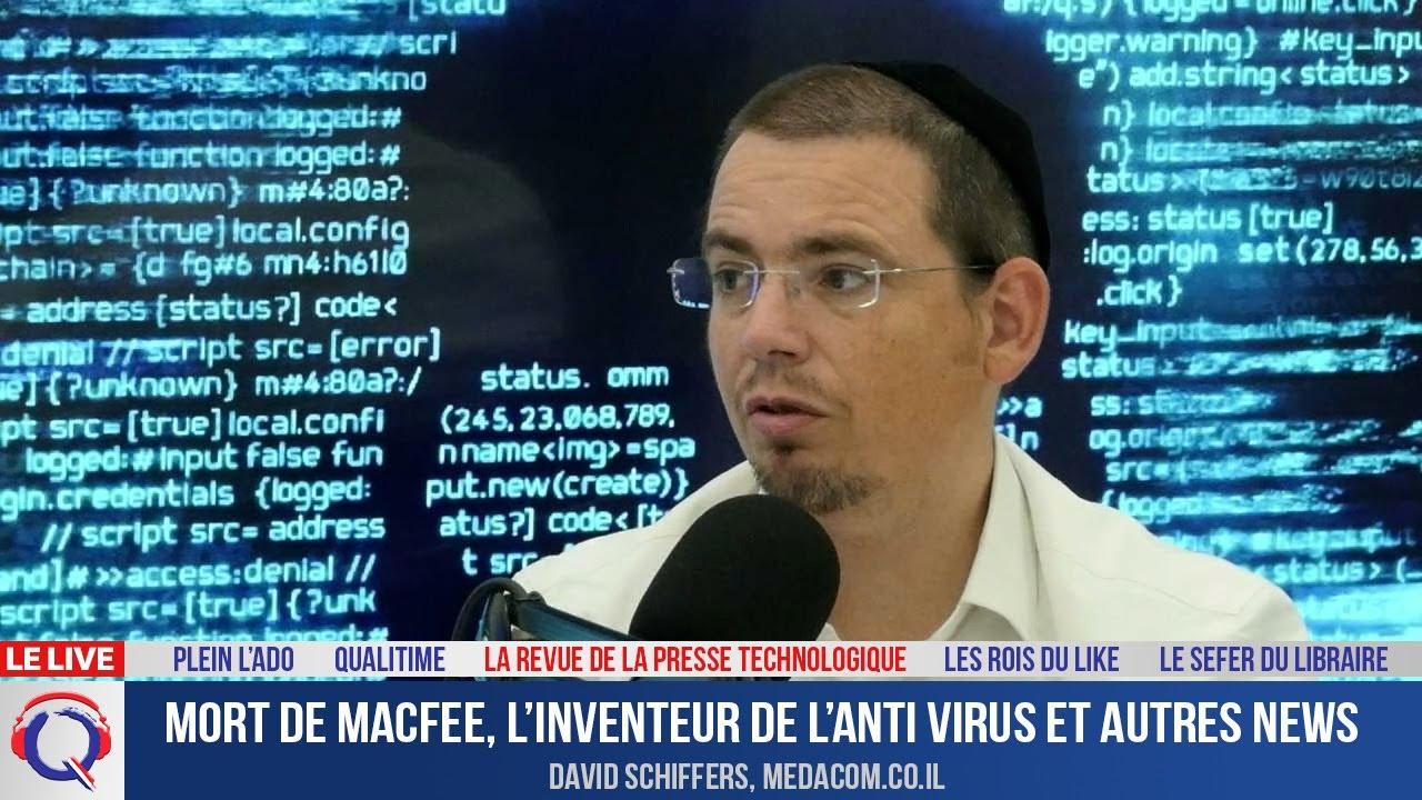 Mort de Macfee, l'inventeur de l'anti virus et autres news - La Revue De La Presse Technologique#9
