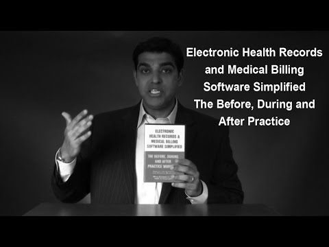 Electronic Health Records and Medical Billing Software Simplified - The Before, During and After Pra