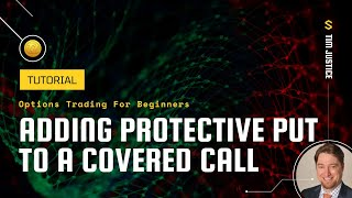 Options 101: Adding Put Options to Covered Calls