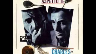 Charles Aznavour     -    Dammi I Tuoi  16 Anni     ( Donne Tes Sez Ans )