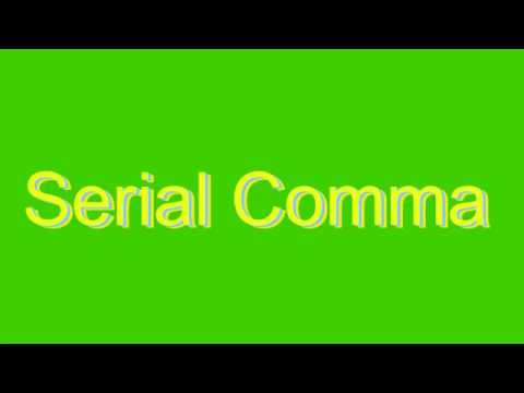 How to Pronounce Serial Comma