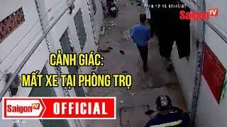 Cảnh giác trộm tại các phòng trọ - SAIGONTV