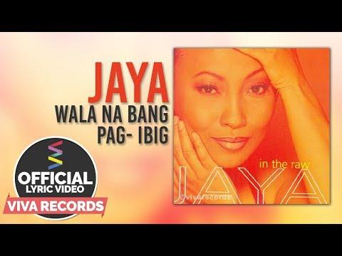 Jaya — Wala Na Bang Pag-ibig [Official Lyric Video]