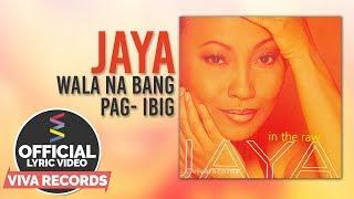 Jaya — Wala Na Bang Pag-ibig [ Lyric ]
