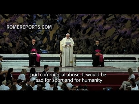 Pope asks that sports are not manipulated or become a business