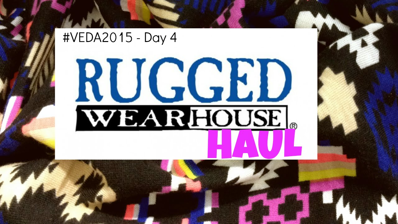 Rugged Wearhouse Haul // #VEDA2015   Day 4