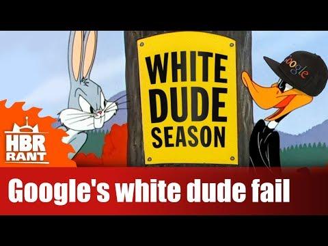 Google's White Dude Fail  | Rantzerker 90