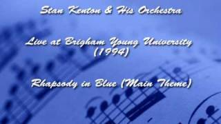Stan Kenton & His Orchestra - Rhapsody in Blue (Main Theme)