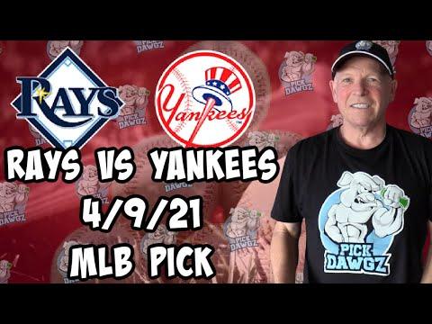 New York Yankees vs Tampa Bay Rays 4/9/21 MLB Pick and Prediction MLB Tips Betting Pick