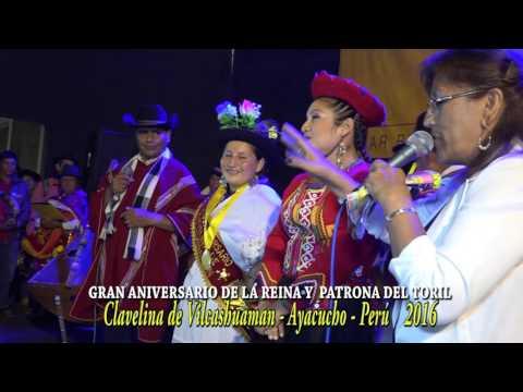 GRAN ANIVERSARIO DE LA REINA PATRONA DEL TORIL - CLAVELINA DE VILCASHUAMAN 2016