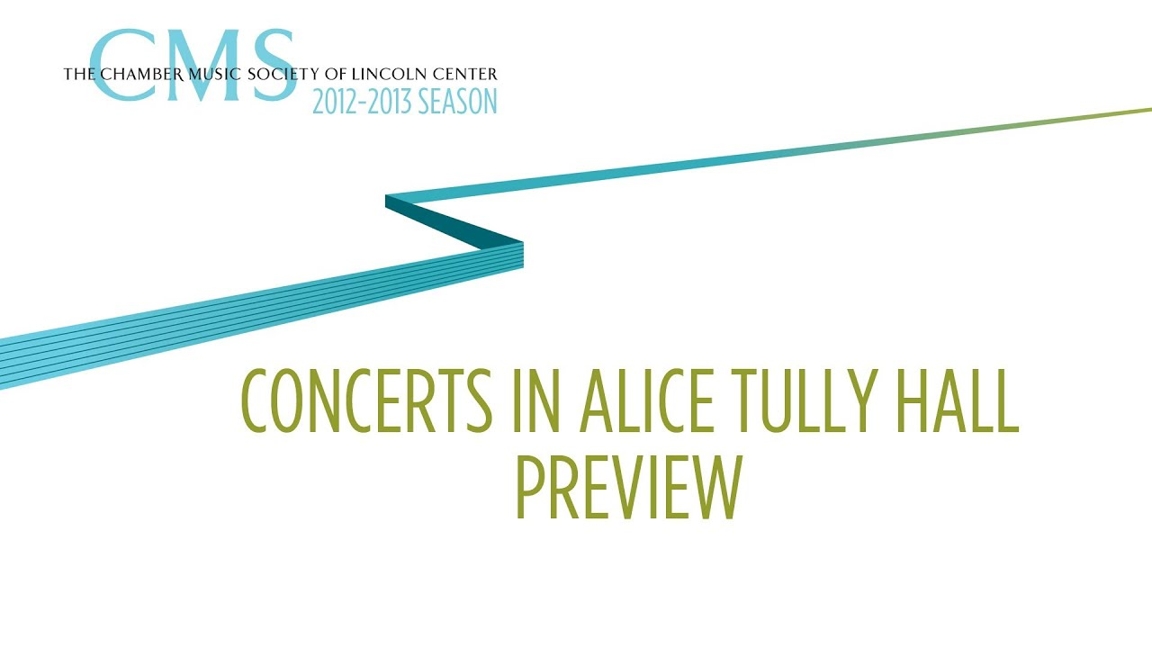 Concerts in Alice Tully Hall - 2012-2013 CMS Season
