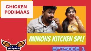 Chicken podimaas  Minions kitchen Ep-1  CityHawks  Tamil
