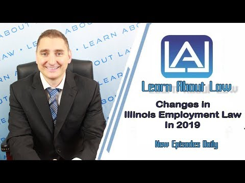 Changes to Illinois Employment Laws in 2019 | Learn About Law