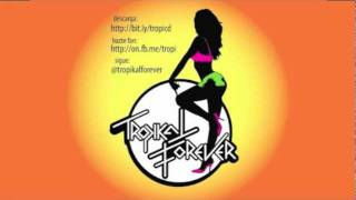 Tropikal Forever - Alberca (Vengaboys - We Like to Party)