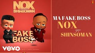 Nox - Ma Fake Boss (Official Audio) ft. Shinsoman