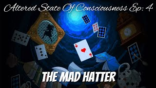 Altered State Of Consciousness Ep: 4