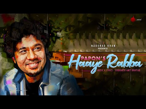 Haaye Rabba - Official Music Video | Papon | Siddharth A. Bhavsar | Indie Music Label