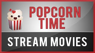 Popcorn Time : Stream HD Movies Online For Free