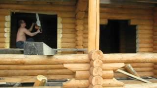 Деревянные дома, Срубы, Срубы домов(Выпиливание оконных проемов., 2012-05-07T17:05:31.000Z)