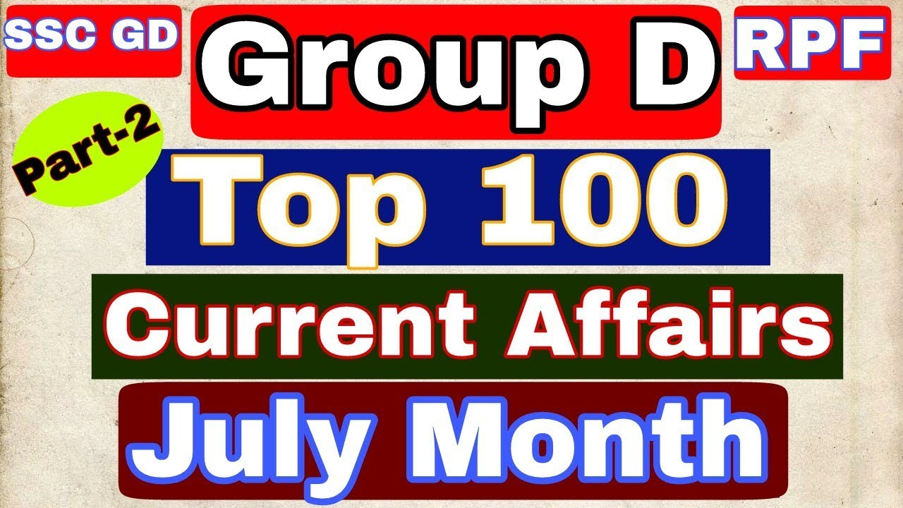 Download part -2 ] top 100 current affairs of July month I railway group D I RPF I SSC GD