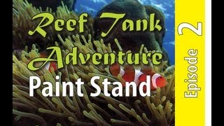 Reef Tank Adventure #2 Paint Stand
