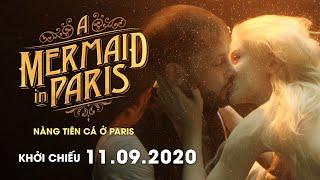 A MERMAID IN PARIS: NÀNG TIÊN CÁ Ở PARIS | Main Trailer | Chính thức KC: 11.09.2020 Thumb