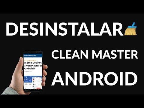 ¿Cómo Desinstalar Clean Master en Android?